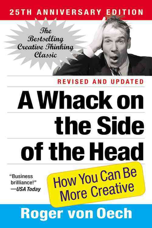 A Whack on the Side of the Head By Oech, Roger Von/ Willett, George (ILT)